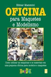 OFICINA para Maquetes e Modelismo 2ª Edição!
