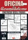 OFICINA DE AEROMODELISMO - Volume I Construção, Dicas e Truques