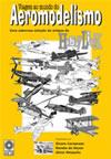 Viagem ao Mundo do Aeromodelismo